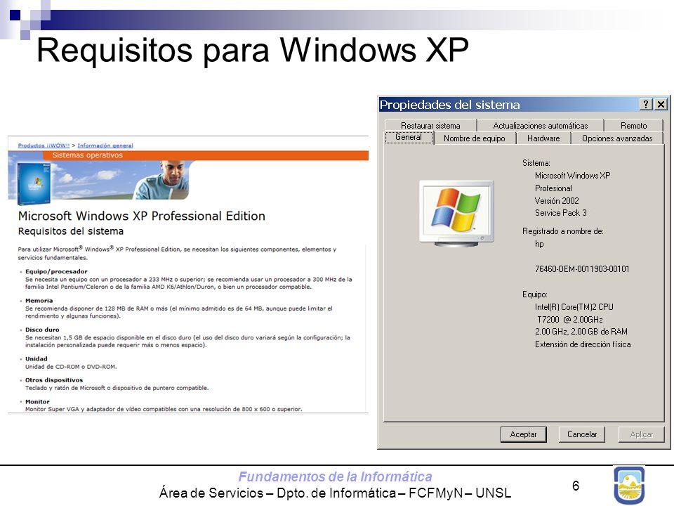 Fundamentos de la Informática Área de Servicios – Dpto. de Informática – FCFMyN – UNSL 6 Requisitos para Windows XP
