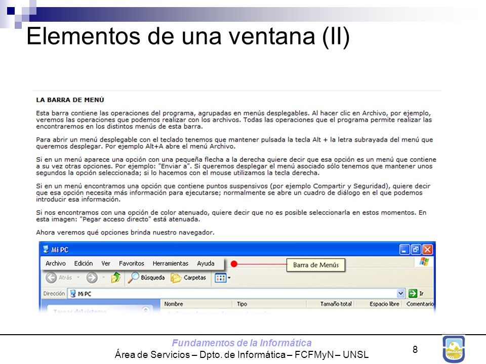 Fundamentos de la Informática Área de Servicios – Dpto. de Informática – FCFMyN – UNSL 8 Elementos de una ventana (II)
