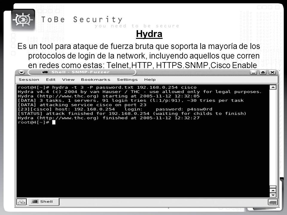Hydra Es un tool para ataque de fuerza bruta que soporta la mayoría de los protocolos de login de la network, incluyendo aquellos que corren en redes