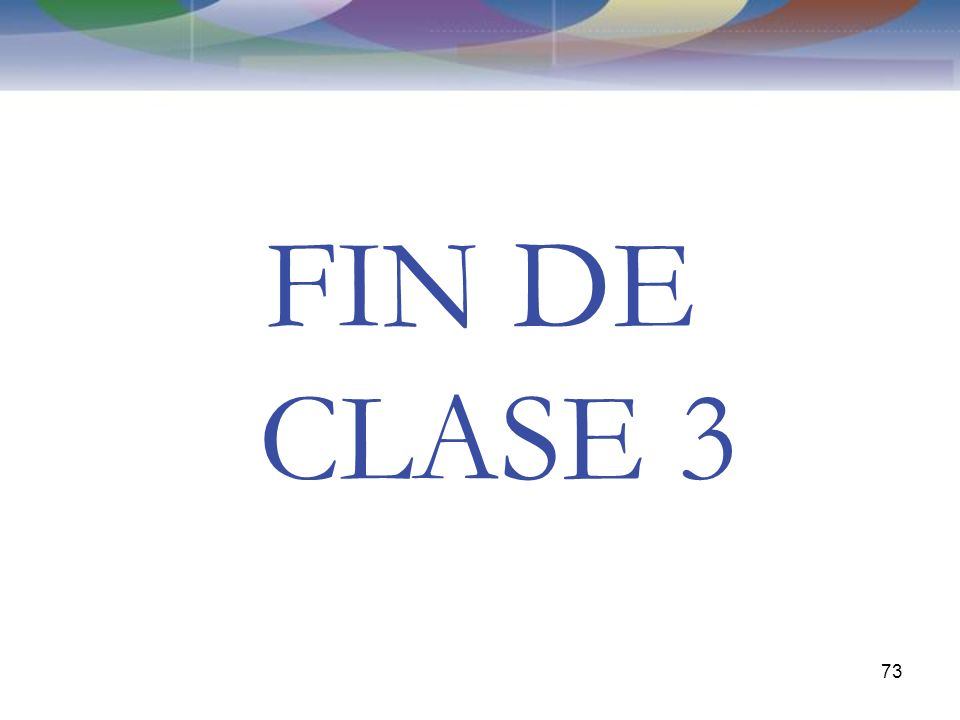 FIN DE CLASE 3 73