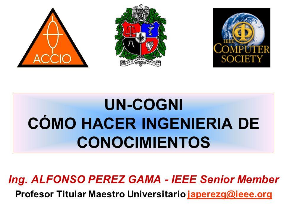 UN-COGNI CÓMO HACER INGENIERIA DE CONOCIMIENTOS Ing.