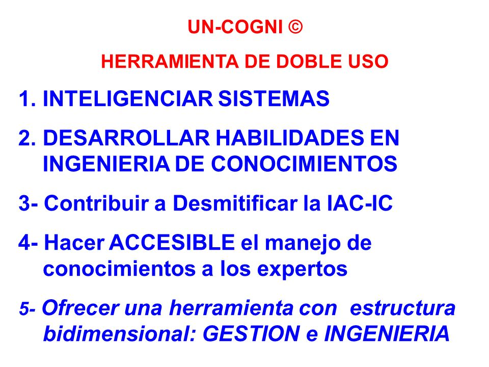CONCLUSIONES (2) 6- Contribución al desarrollo y construcción de sistemas inteligentes, en especial para el Empresas del III Milenio y Comercio Electr