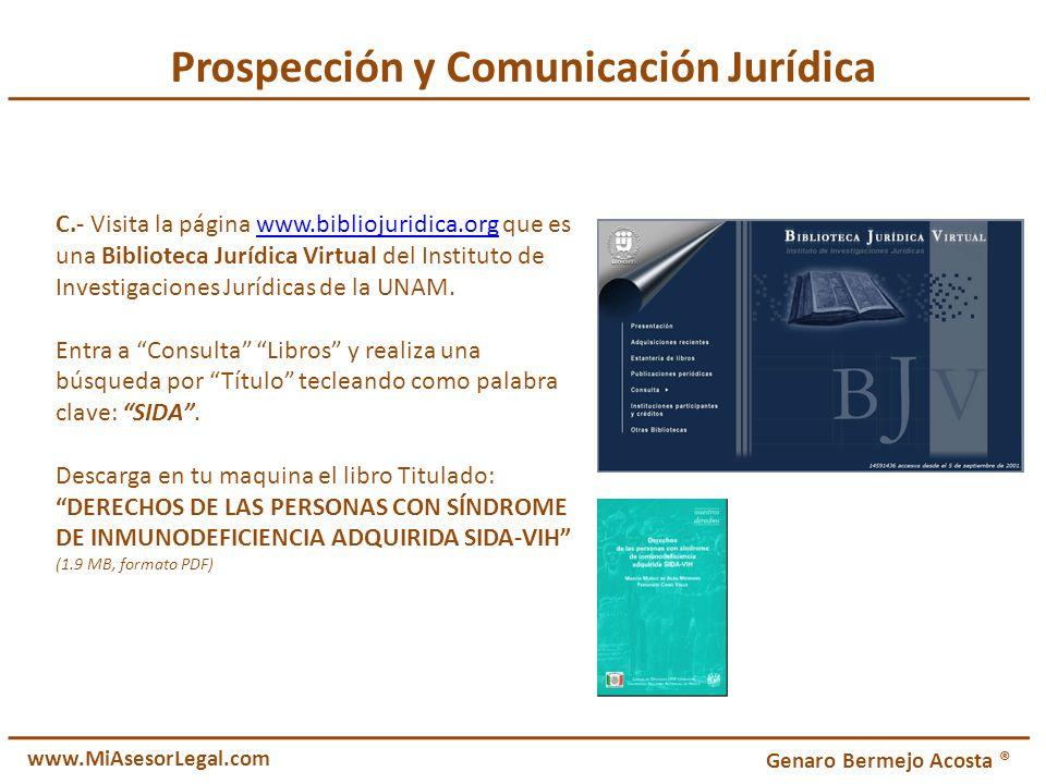 C.- Visita la página www.bibliojuridica.org que es una Biblioteca Jurídica Virtual del Instituto de Investigaciones Jurídicas de la UNAM.