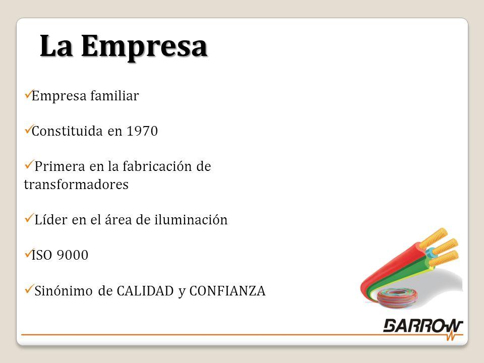 La Empresa Empresa familiar Constituida en 1970 Primera en la fabricación de transformadores Líder en el área de iluminación ISO 9000 Sinónimo de CALIDAD y CONFIANZA 2