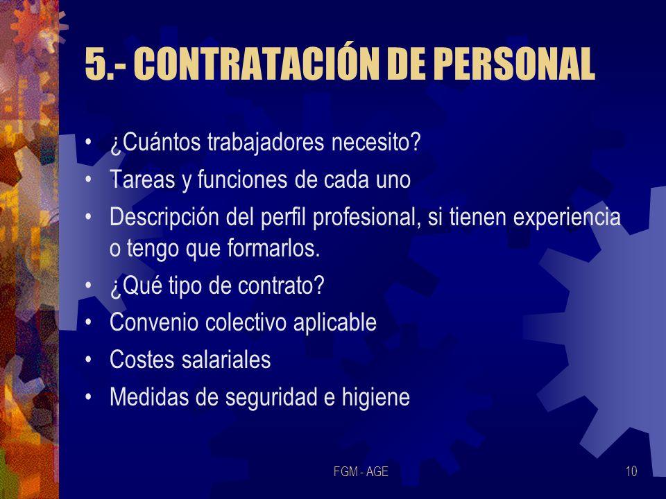FGM - AGE10 5.- CONTRATACIÓN DE PERSONAL ¿Cuántos trabajadores necesito? Tareas y funciones de cada uno Descripción del perfil profesional, si tienen