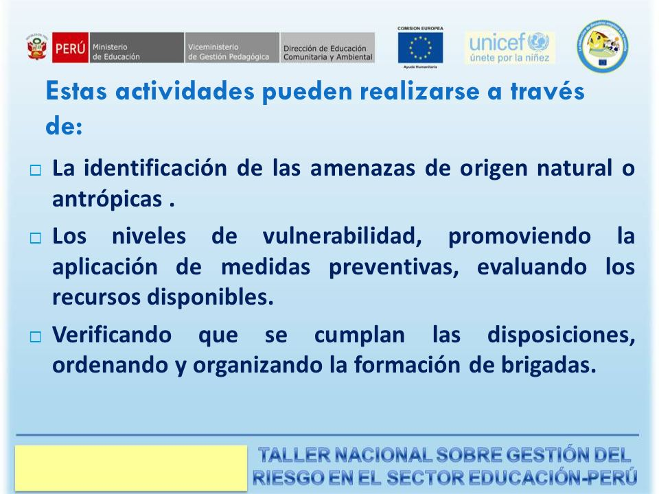 Estas actividades pueden realizarse a través de: La identificación de las amenazas de origen natural o antrópicas.