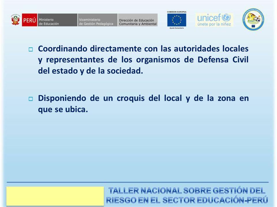 Coordinando directamente con las autoridades locales y representantes de los organismos de Defensa Civil del estado y de la sociedad.