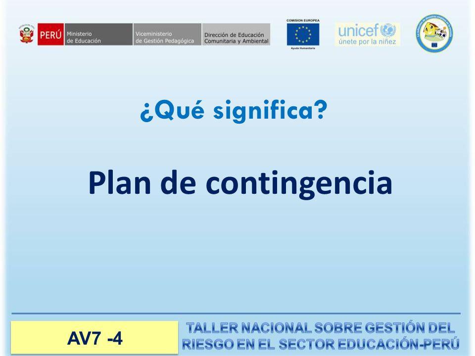 Plan de contingencia ¿Qué significa? AV7 -4