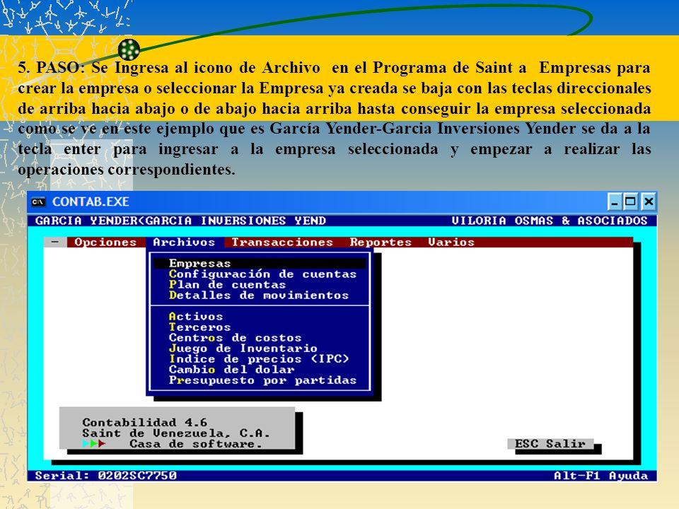 5. PASO: Se Ingresa al icono de Archivo en el Programa de Saint a Empresas para crear la empresa o seleccionar la Empresa ya creada se baja con las te