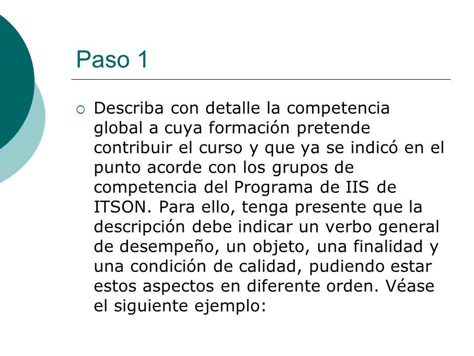 Paso 1 Describa con detalle la competencia global a cuya formación pretende contribuir el curso y que ya se indicó en el punto acorde con los grupos d
