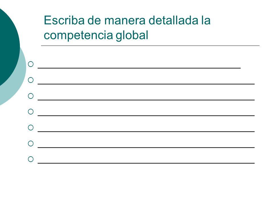 Paso 2 Describa la competencia concreta del curso: se describe con detalle la competencia formulada en programa de clase de la materia de: _________ competencia que va a orientar todo el proceso de formación en el curso, acorde con el grupo del bloque ________ (es decir, las competencias globales).
