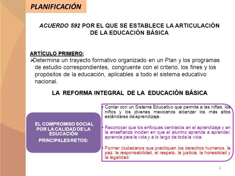 PLANIFICACIÓN ACUERDO 592 POR EL QUE SE ESTABLECE LA ARTICULACIÓN DE LA EDUCACIÓN BÁSICA ARTÍCULO PRIMERO ARTÍCULO PRIMERO: Determina un trayecto form