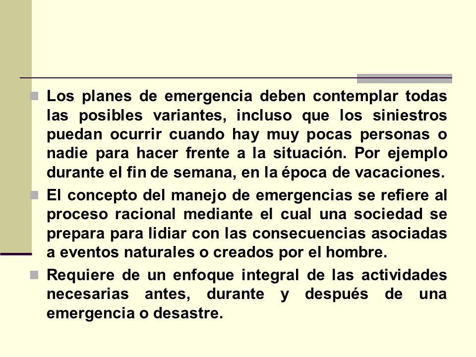 Los planes de emergencia deben contemplar todas las posibles variantes, incluso que los siniestros puedan ocurrir cuando hay muy pocas personas o nadie para hacer frente a la situación.