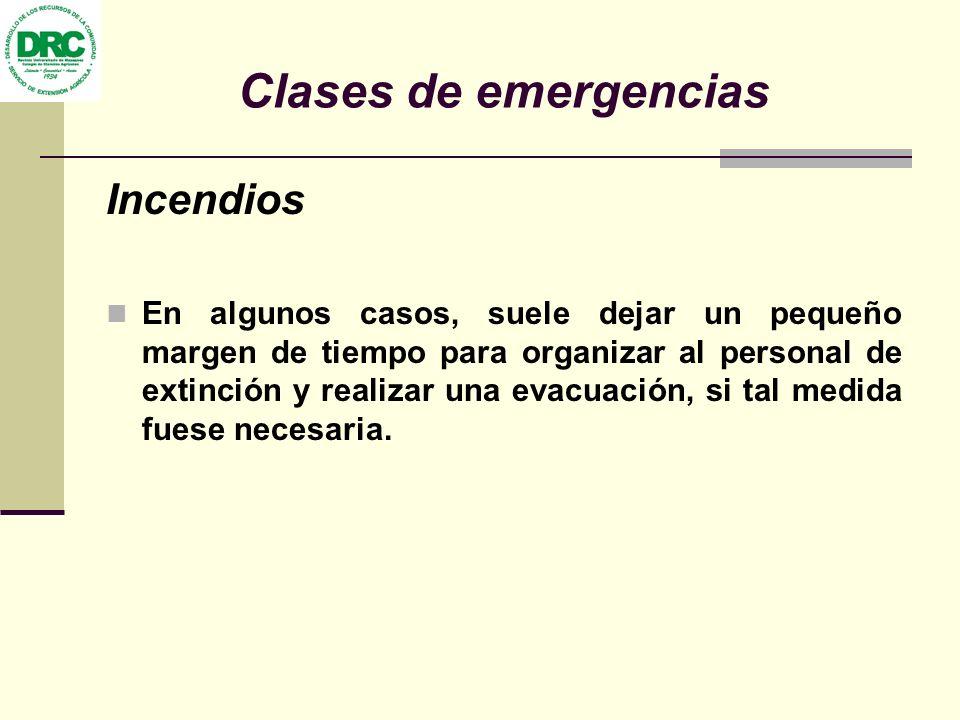 Clases de emergencias Incendios En algunos casos, suele dejar un pequeño margen de tiempo para organizar al personal de extinción y realizar una evacu