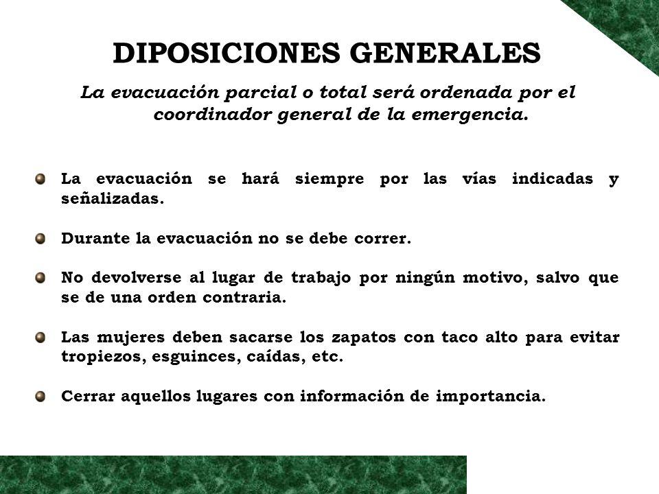 La evacuación parcial o total será ordenada por el coordinador general de la emergencia. La evacuación se hará siempre por las vías indicadas y señali