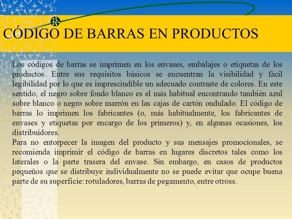 CÓDIGO DE BARRAS EN PRODUCTOS Los códigos de barras se imprimen en los envases, embalajes o etiquetas de los productos. Entre sus requisitos básicos s