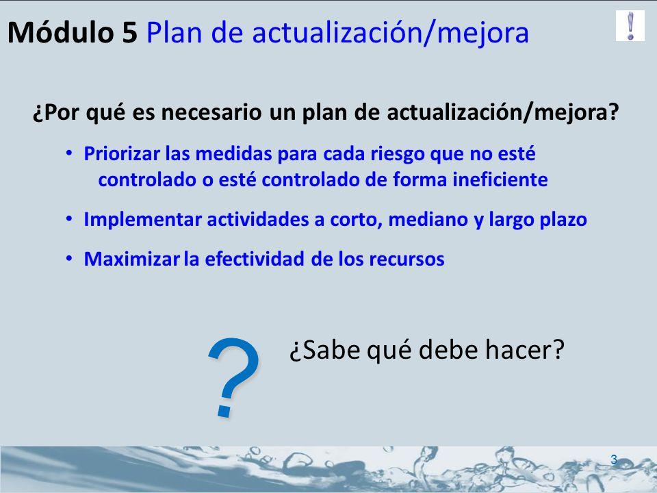 ¿Por qué es necesario un plan de actualización/mejora? Priorizar las medidas para cada riesgo que no esté controlado o esté controlado de forma inefic
