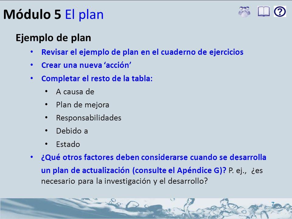 Ejemplo de plan Revisar el ejemplo de plan en el cuaderno de ejercicios Crear una nueva acción Completar el resto de la tabla: A causa de Plan de mejo