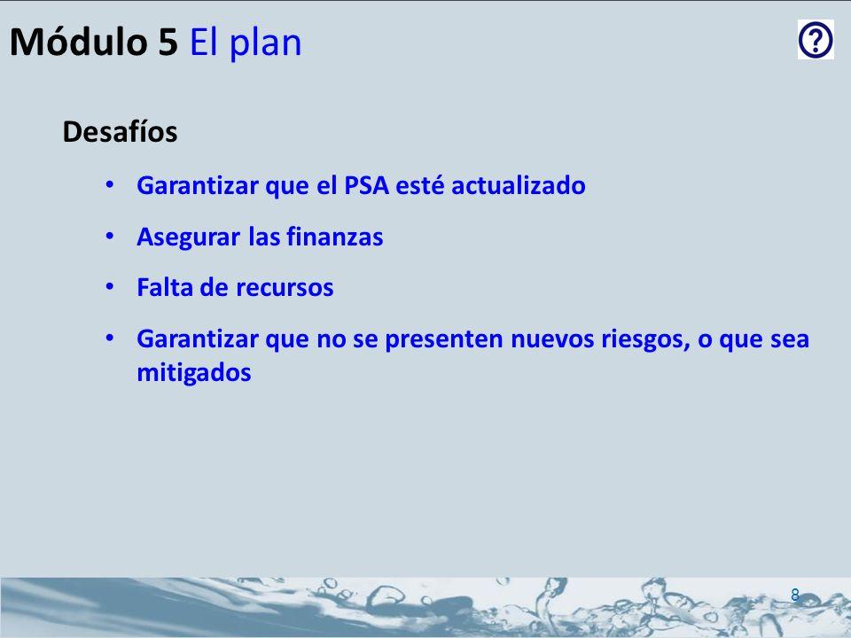 Producción Un plan de actualización/mejora priorizado para abordar cada riesgo no controlado Implementación de actividades a corto, mediano y largo plazo para la actualización Un proceso de control del plan Módulo 5 Plan de actualización/mejora 9
