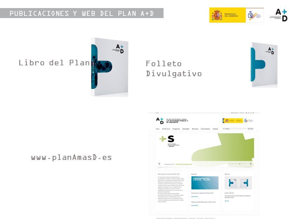 Libro del Plan PUBLICACIONES Y WEB DEL PLAN A+D Folleto Divulgativo www.planAmasD.es