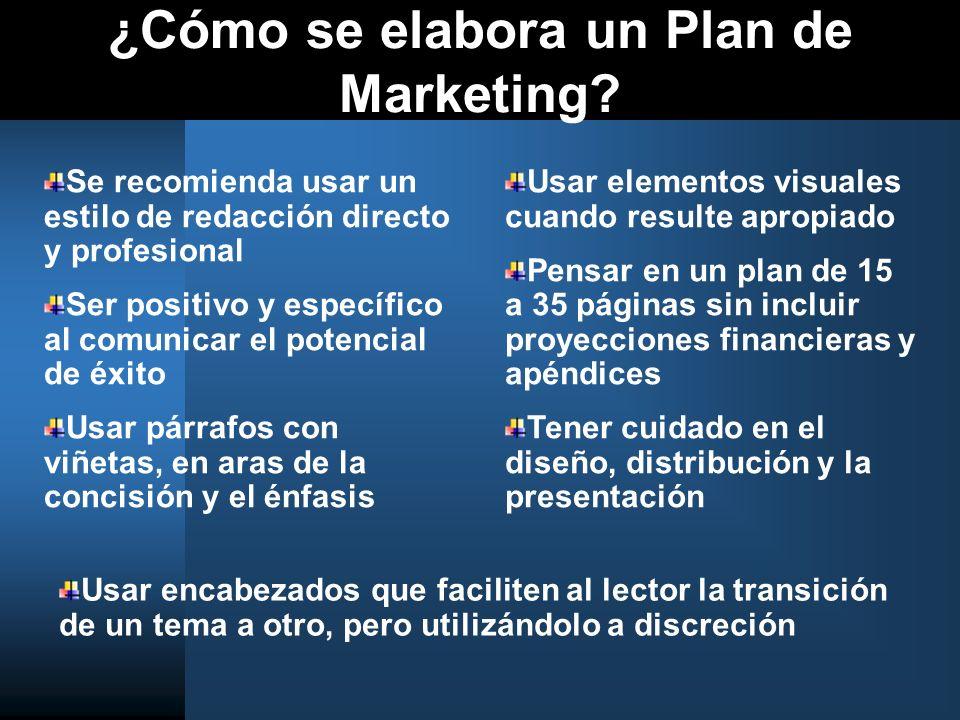 ¿Cómo se elabora un Plan de Marketing? Se recomienda usar un estilo de redacción directo y profesional Ser positivo y específico al comunicar el poten
