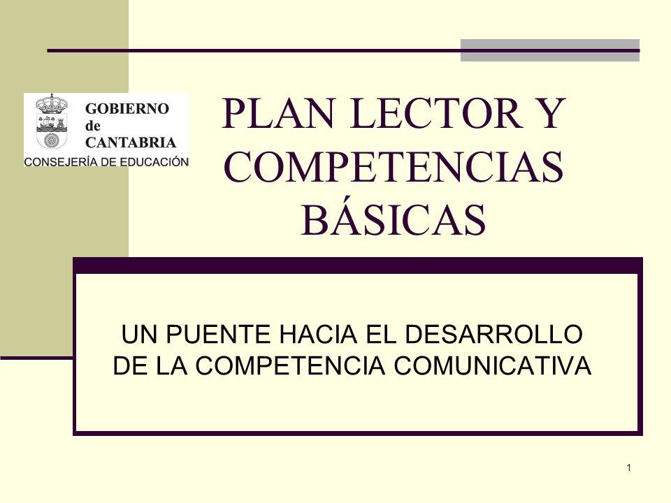 1 PLAN LECTOR Y COMPETENCIAS BÁSICAS UN PUENTE HACIA EL DESARROLLO DE LA COMPETENCIA COMUNICATIVA
