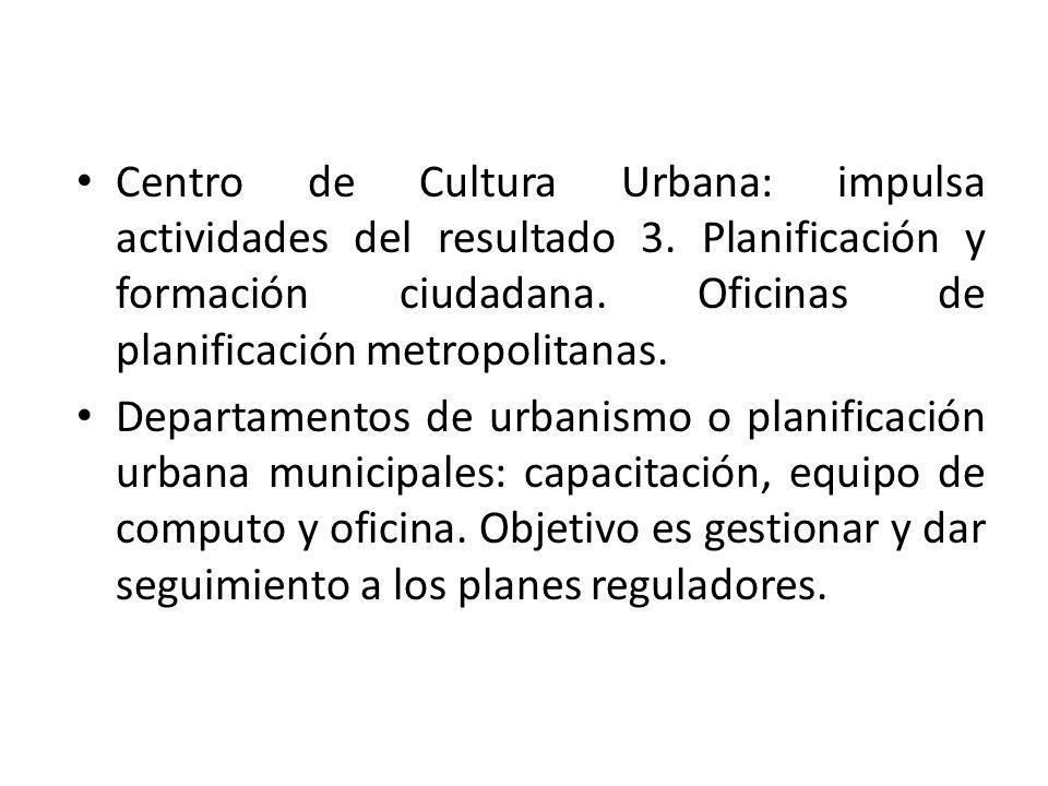 Centro de Cultura Urbana: impulsa actividades del resultado 3.