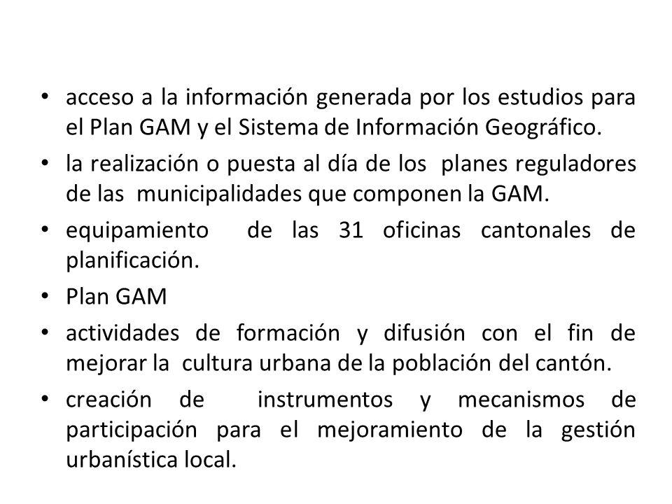 acceso a la información generada por los estudios para el Plan GAM y el Sistema de Información Geográfico.