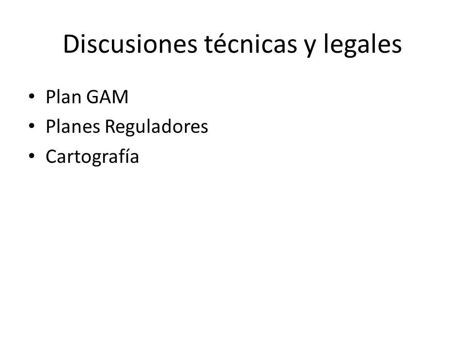 Discusiones técnicas y legales Plan GAM Planes Reguladores Cartografía