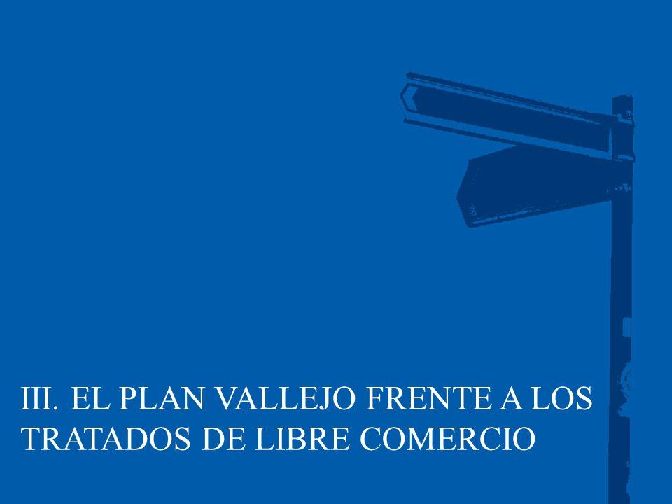 III. EL PLAN VALLEJO FRENTE A LOS TRATADOS DE LIBRE COMERCIO