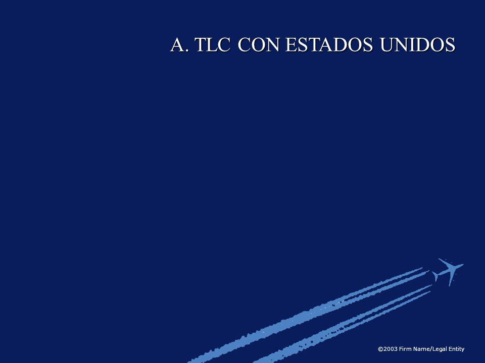 ©2003 Firm Name/Legal Entity A. TLC CON ESTADOS UNIDOS