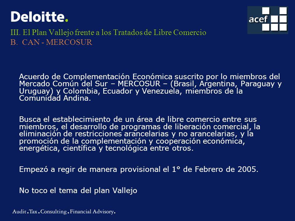 III. El Plan Vallejo frente a los Tratados de Libre Comercio B. CAN - MERCOSUR Acuerdo de Complementación Económica suscrito por lo miembros del Merca