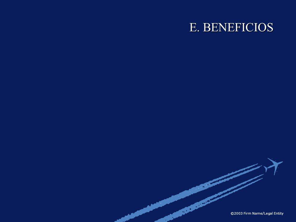 ©2003 Firm Name/Legal Entity E. BENEFICIOS