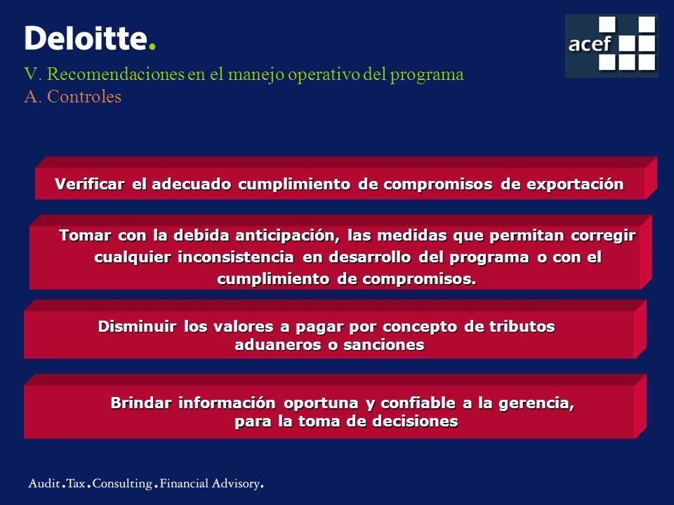 V. Recomendaciones en el manejo operativo del programa A. Controles Verificar el adecuado cumplimiento de compromisos de exportación Tomar con la debi