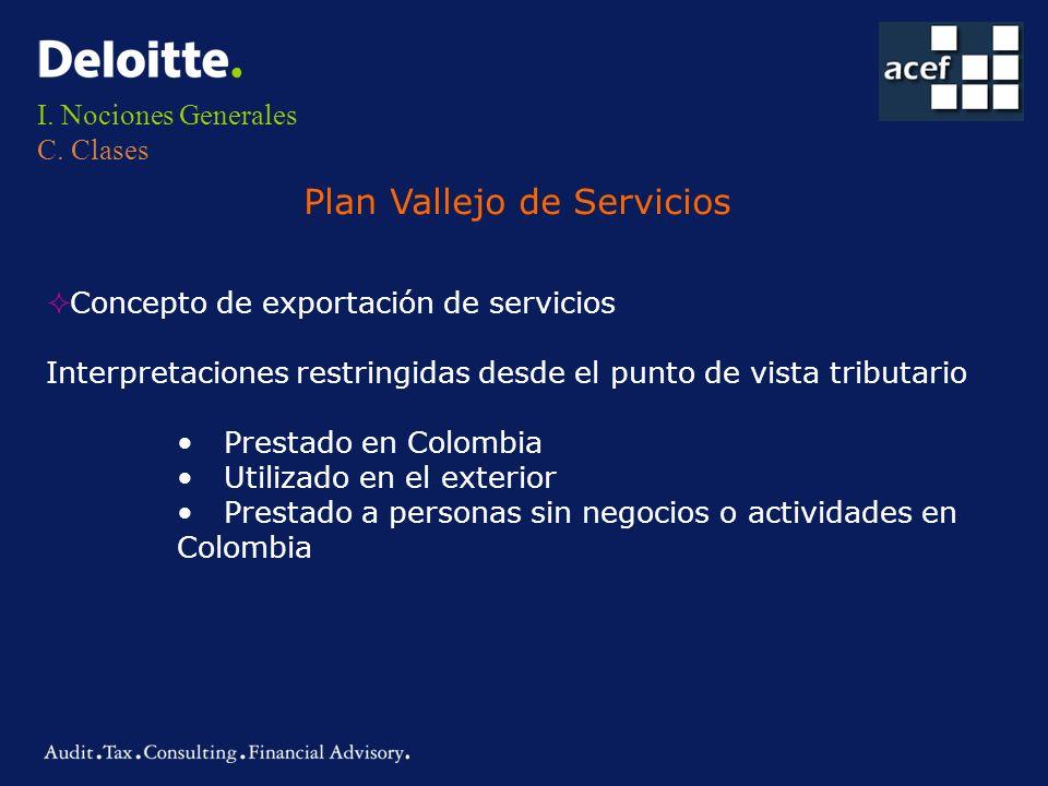 I. Nociones Generales C. Clases Plan Vallejo de Servicios ² ² Concepto de exportación de servicios Interpretaciones restringidas desde el punto de vis