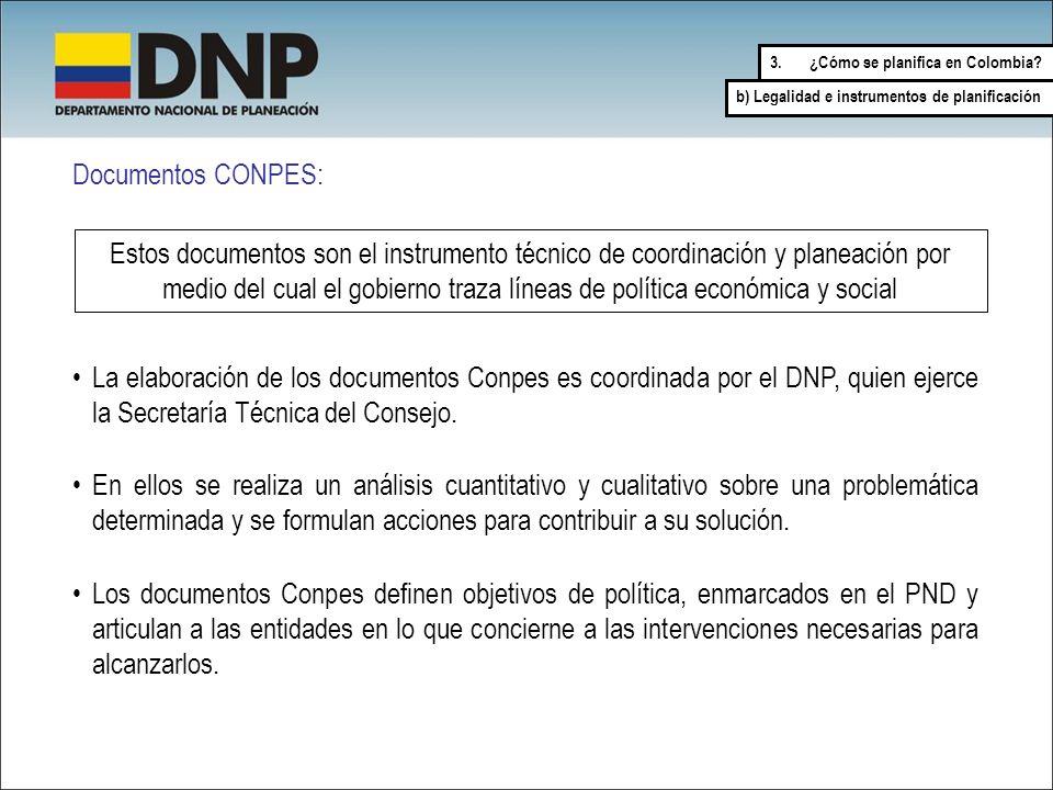 Documentos CONPES: Estos documentos son el instrumento técnico de coordinación y planeación por medio del cual el gobierno traza líneas de política ec