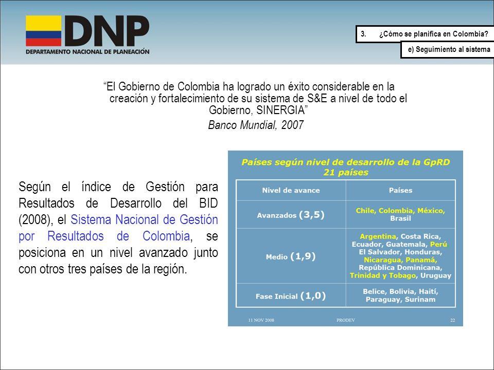 El Gobierno de Colombia ha logrado un éxito considerable en la creación y fortalecimiento de su sistema de S&E a nivel de todo el Gobierno, SINERGIA B
