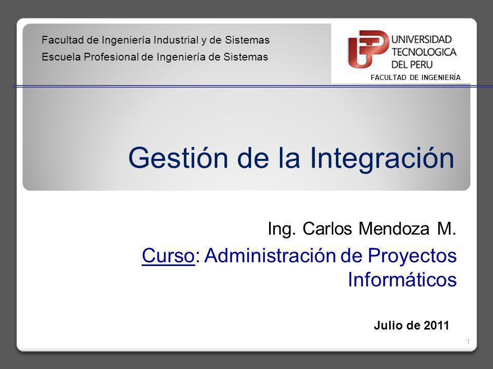 Gestión de la Integración 1 Ing.Carlos Mendoza M.