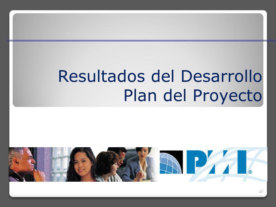 41 Resultados del Desarrollo Plan del Proyecto