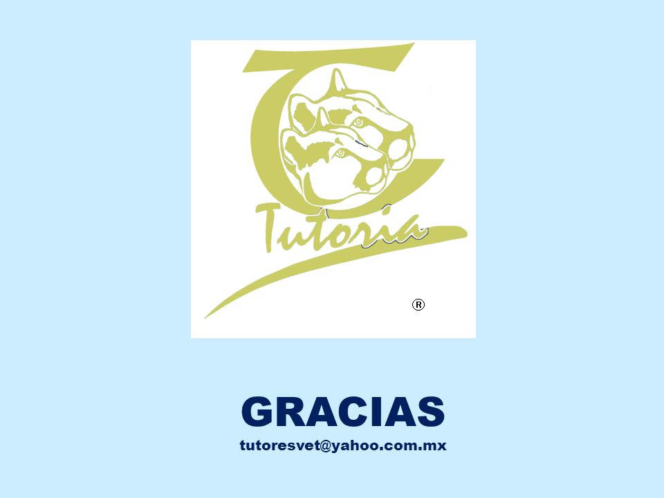 GRACIAS tutoresvet@yahoo.com.mx