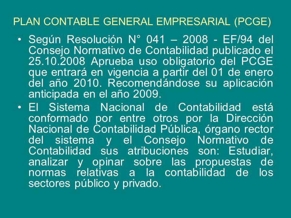 PLAN CONTABLE GENERAL EMPRESARIAL (PCGE) Según Resolución N° 041 – 2008 - EF/94 del Consejo Normativo de Contabilidad publicado el 25.10.2008 Aprueba