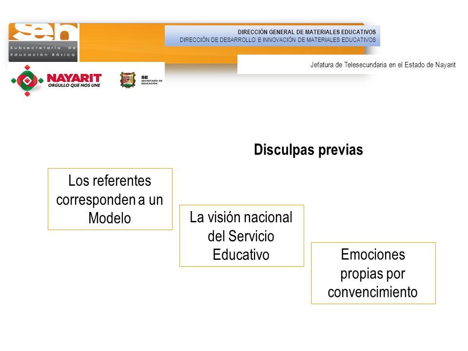 Disculpas previas Los referentes corresponden a un Modelo La visión nacional del Servicio Educativo Emociones propias por convencimiento DIRECCIÓN GEN