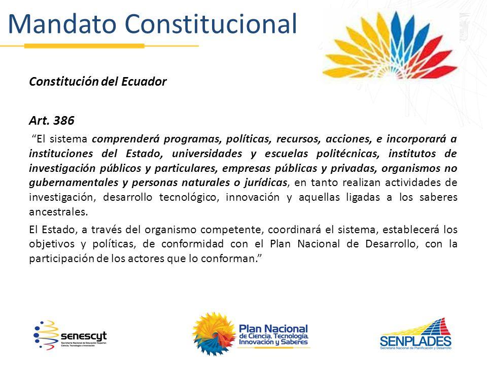 Objetivo Transformar el régimen de acumulación y (re) distribución de la riqueza del Ecuador para realizar el Buen Vivir, a través del Sistema Nacional de Ciencia, Tecnología, Innovación y Saberes