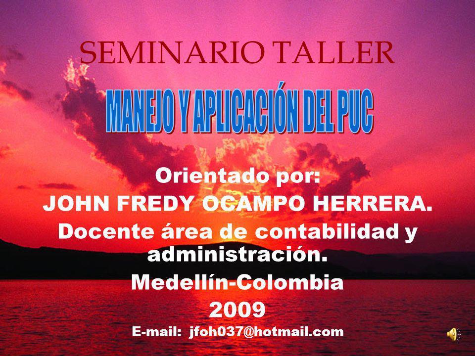 SEMINARIO TALLER Orientado por: JOHN FREDY OCAMPO HERRERA.
