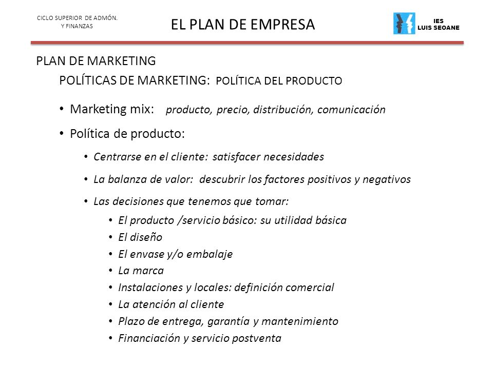 IES LUIS SEOANE EL PLAN DE EMPRESA PLAN DE MARKETING CICLO SUPERIOR DE ADMÓN.
