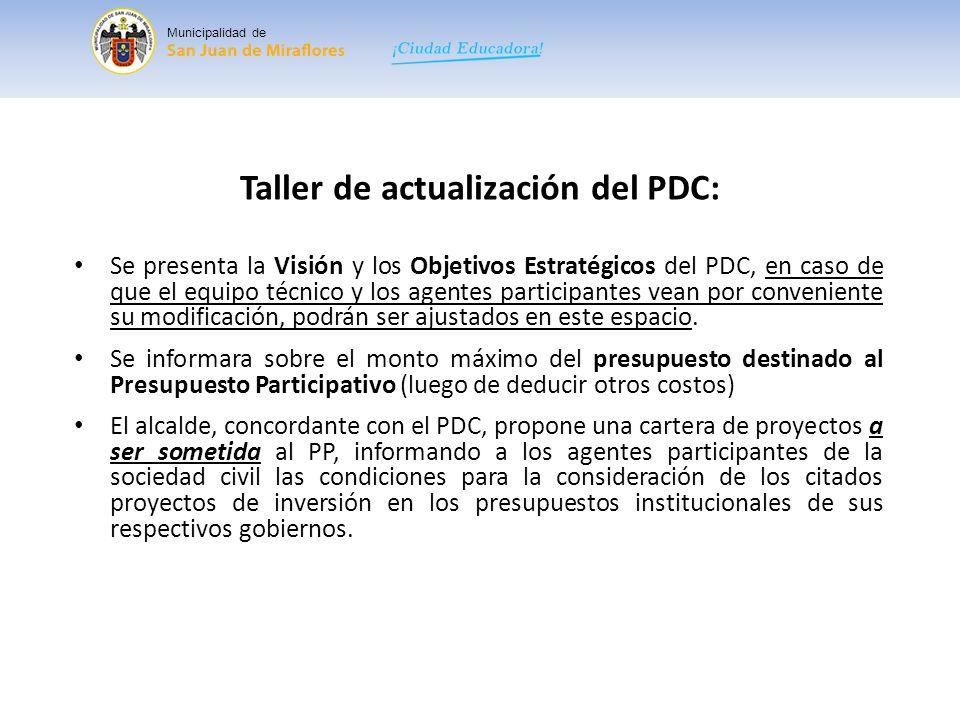 Municipalidad de Al revisar el PDC: Ajustar: El diagnostico La visión Ejes Estratégicos Objetivos Estratégicos Proyectos – acciones estratégicas