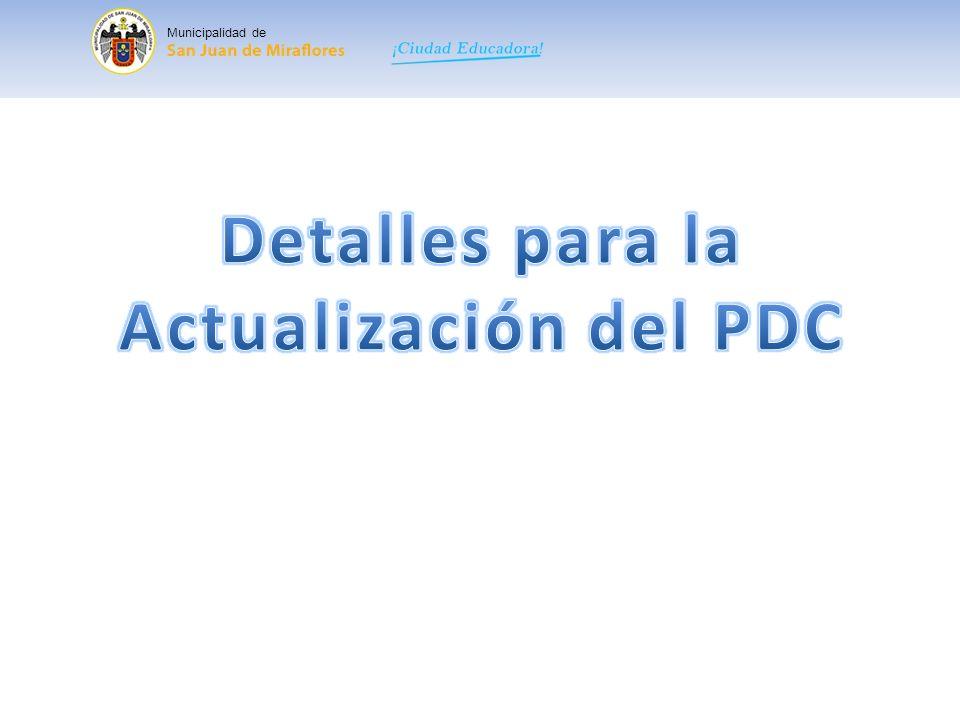 Pasos para actualizar el PDC: NOTA: Incorporar la situación de las necesidades, problemas, capacidades y potencialidades en las dimensiones económicas, sociales, culturales y ambientales.