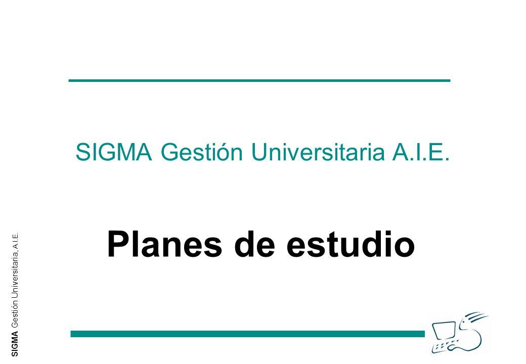 SIGMA Gestión Universitaria, A.I.E. SIGMA Gestión Universitaria A.I.E. Planes de estudio