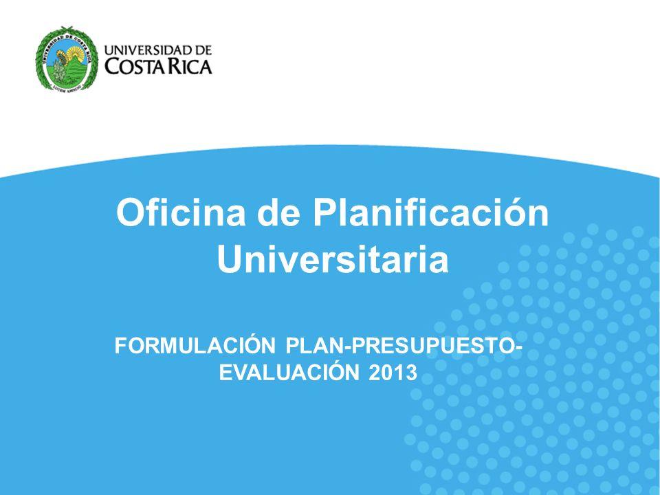 2 Normas Generales y Específicas para la formulación, ejecución y evaluación del plan-presupuesto Responsabilidad de OPLAU: Coordinar el proceso.