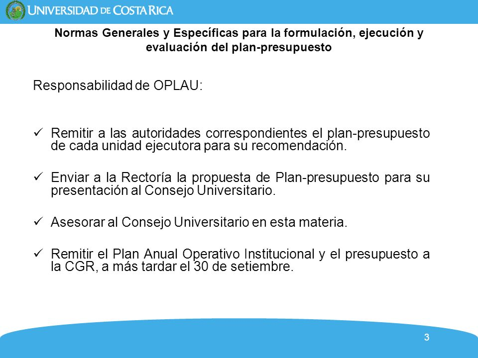 4 Responsabilidad de la Unidad Ejecutora Elaborar el Plan-Presupuesto de acuerdo con las políticas institucionales.